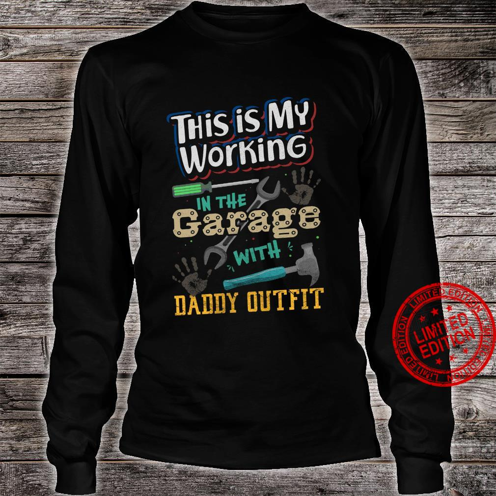 This Is My Working In The Garage With Daddy Outfit Shirt long sleeved