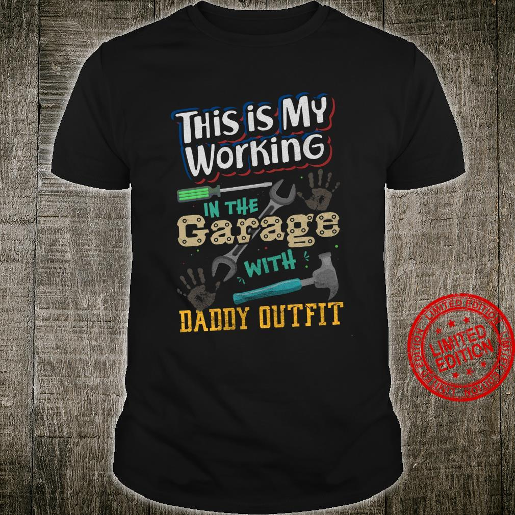 This Is My Working In The Garage With Daddy Outfit Shirt unisex