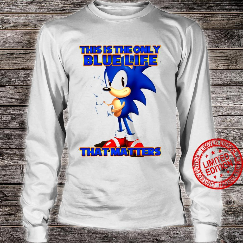 This Is The Only Blue Life That Matters Shirt long sleeved