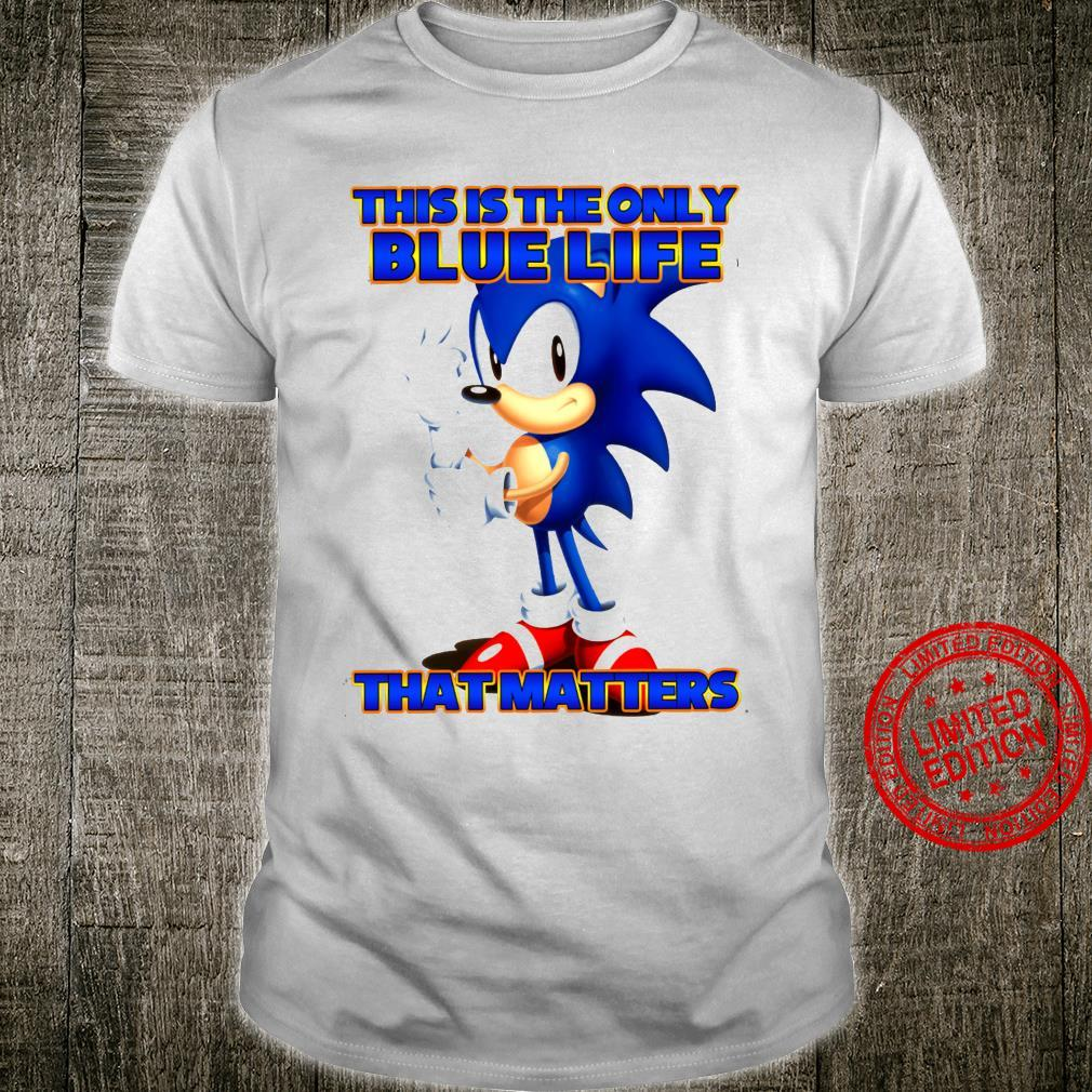 This Is The Only Blue Life That Matters Shirt unisex