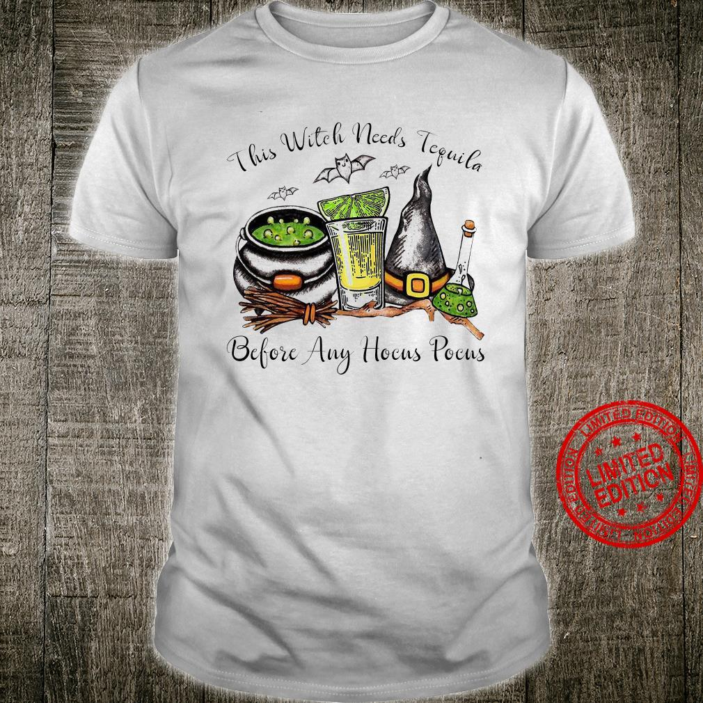 This Witch Needs Tequila Before Any Hocus Pocus Shirt unisex