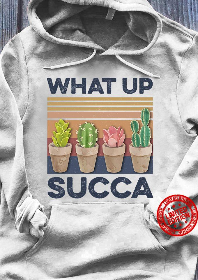 What Up Succa Shirt