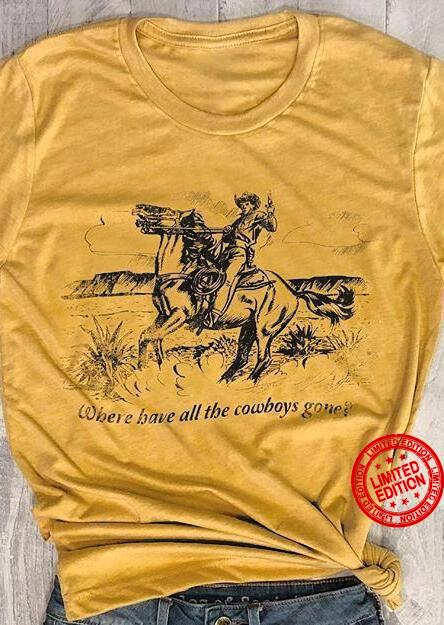 Where Have All The Cowboys Gone Shirt