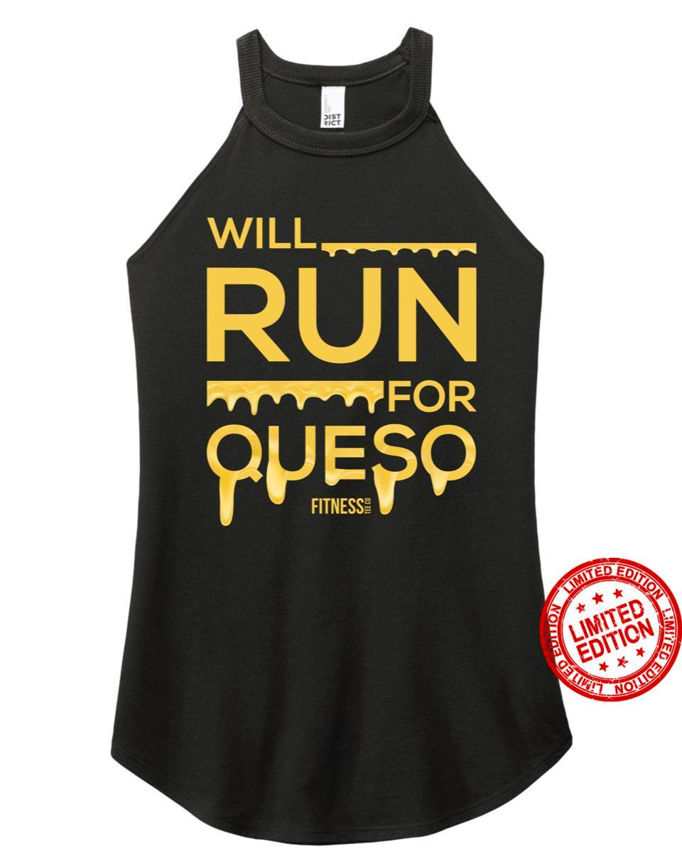 Will Run For Queso Fitness Shirt