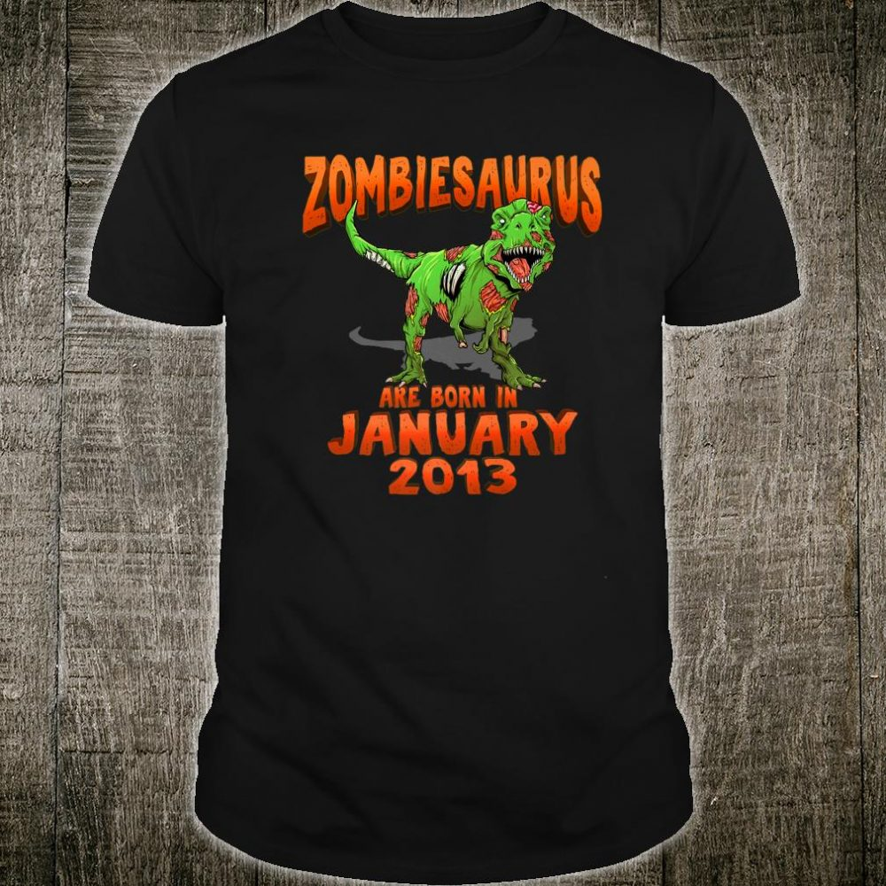 Zombiesaurus Born In January 2013 shirt