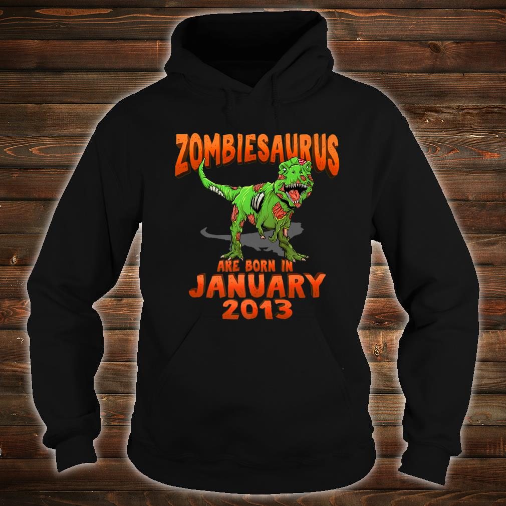 Zombiesaurus Born In January 2013 shirt hoodie