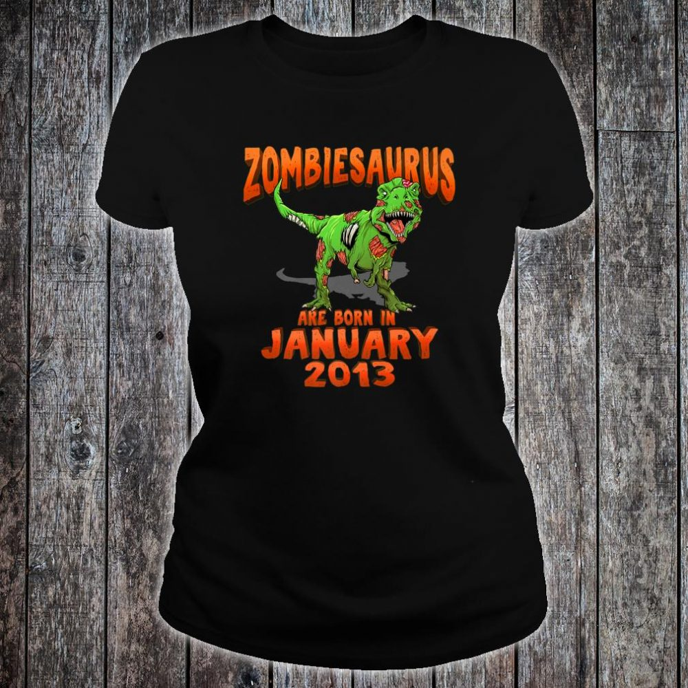 Zombiesaurus Born In January 2013 shirt ladies tee