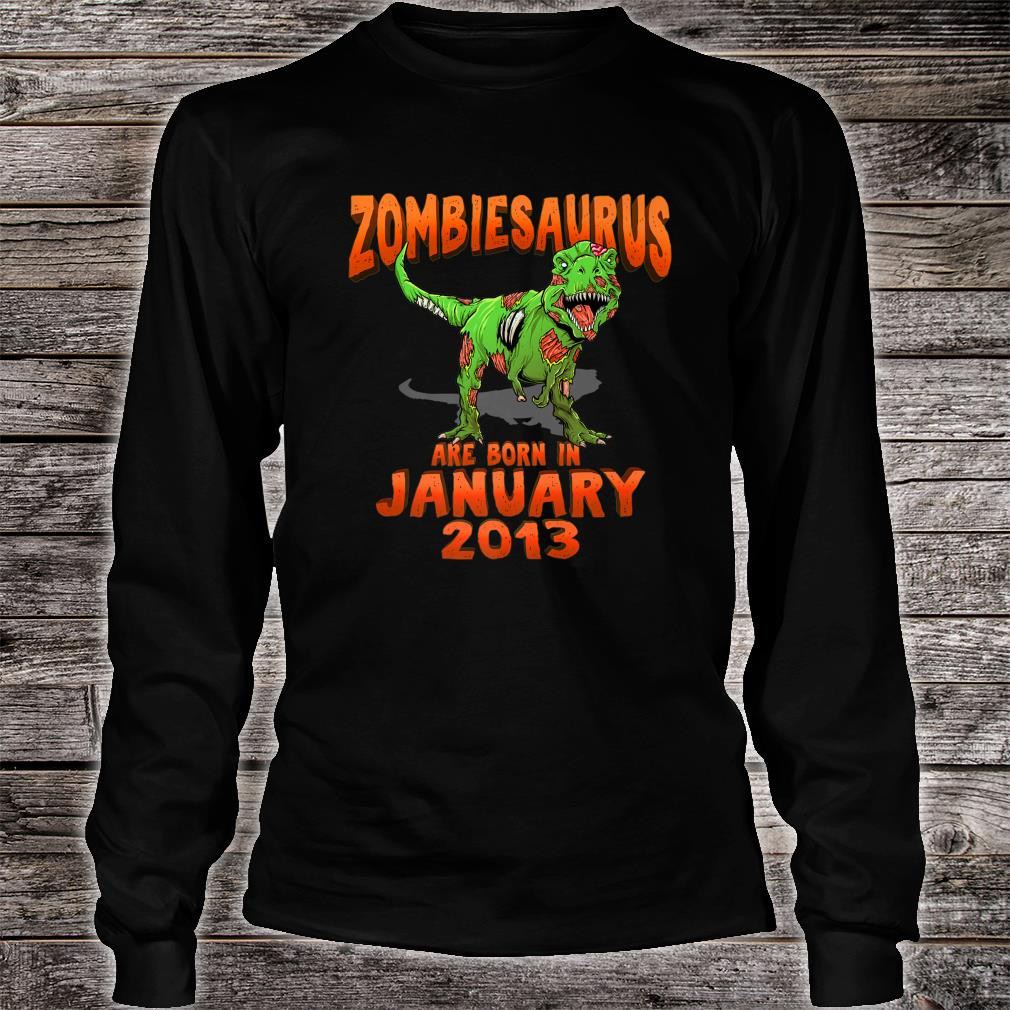 Zombiesaurus Born In January 2013 shirt long sleeved