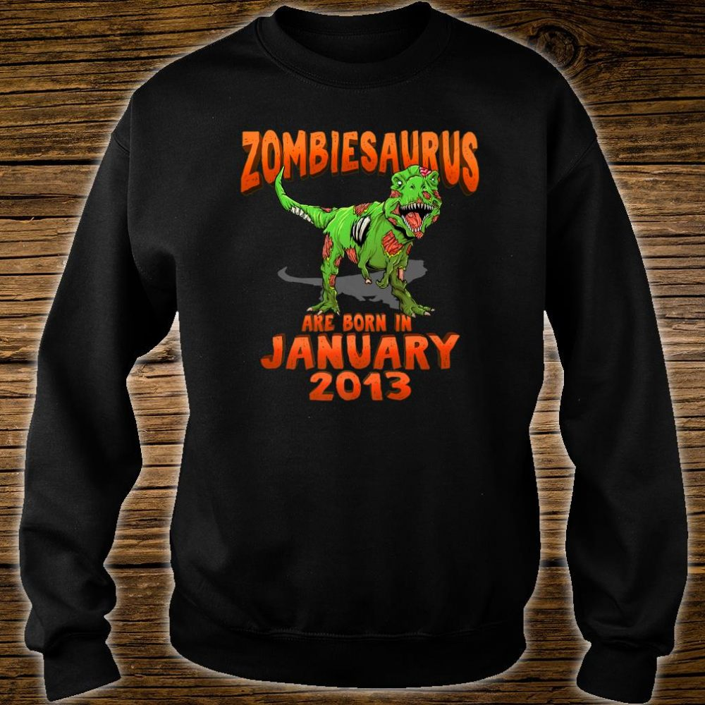 Zombiesaurus Born In January 2013 shirt sweater